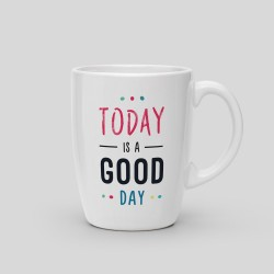 Mug Today is a good day_8